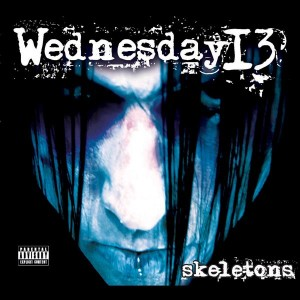 """Skeletons"" by Wednesday 13"