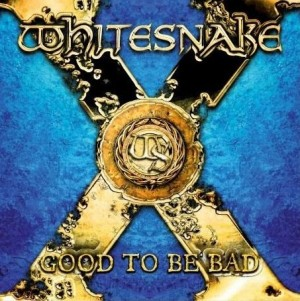"""Good To Be Bad"" by Whitesnake"