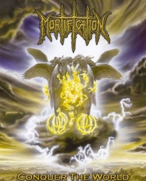 """""""Conquer The World"""" by Mortification"""