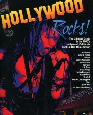 """Hollywood Rocks: The Ultimate Guide to the 1980's Music Scene"" by Brian Roccio"