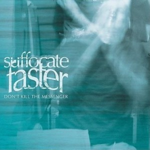 """Don't Kill The Messenger"" by Suffocate Faster"