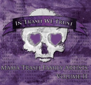 """Mama Trash Family Artists – Volume II: In Trash We Trust"" by Various Artists"