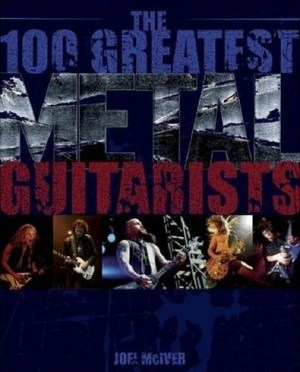 """The 100 Greatest Metal Guitarists"" by Joel McIver"