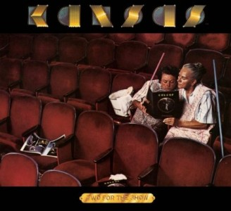 """Two For The Show"" (remaster) by Kansas"