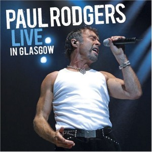 """Live In Glasgow"" by Paul Rodgers"