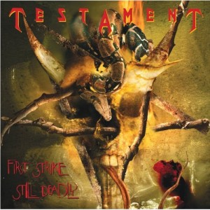 """First Strike Still Deadly"" (reissue) by Testament"