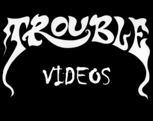 """""""The Videos"""" by Trouble"""