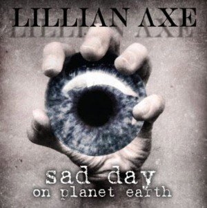"""Sad Day On Planet Earth"" by Lillian Axe"