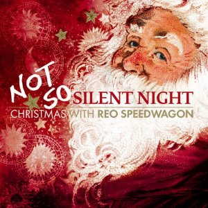 """Not So Silent Night: Christmas with REO Speedwagon"" (Special Edition) by REO Speedwagon"