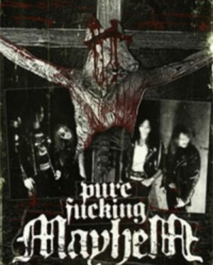 """Pure Fucking Mayhem"" by Mayhem"