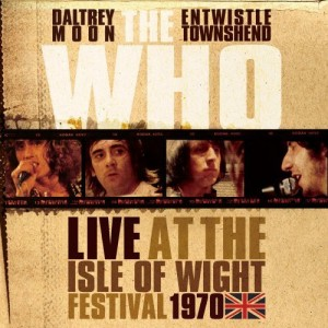 """""""Live At The Isle Of Wight Festival 1970"""" by The Who"""