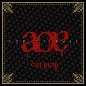 """""""Get Dead"""" by Age Of Evil"""