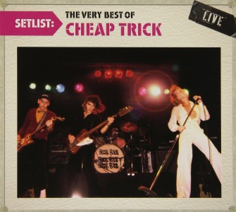"""""""Setlist: The Very Best Of Cheap Trick – Live"""" by Cheap Trick"""