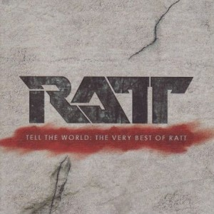 """Tell The World: The Very Best Of Ratt"" by Ratt"