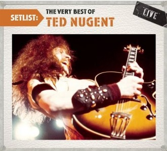 """Setlist: The Very Best Of Ted Nugent – Live"" by Ted Nugent"