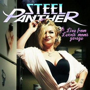 CD - Steel Panther - Live From Lexxis Moms Garage