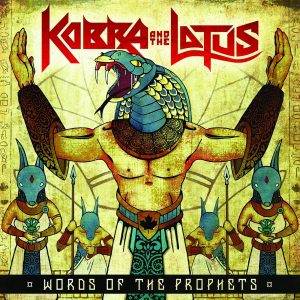 """""""Words Of The Prophets"""" by Kobra and The Lotus"""