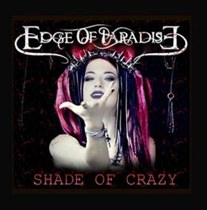 """Shade Of Crazy"" (Single) by Edge Of Paradise"