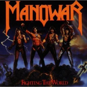 "Manowar's ""Fighting The World"" Still Battling After 30 Years (1987-2017)"
