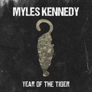 """""""Year Of The Tiger"""" (Single) by Myles Kennedy"""
