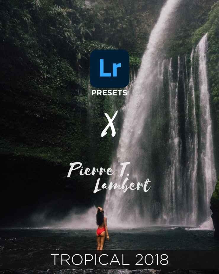 Pierre t lambert lightroom tropical presets 2018
