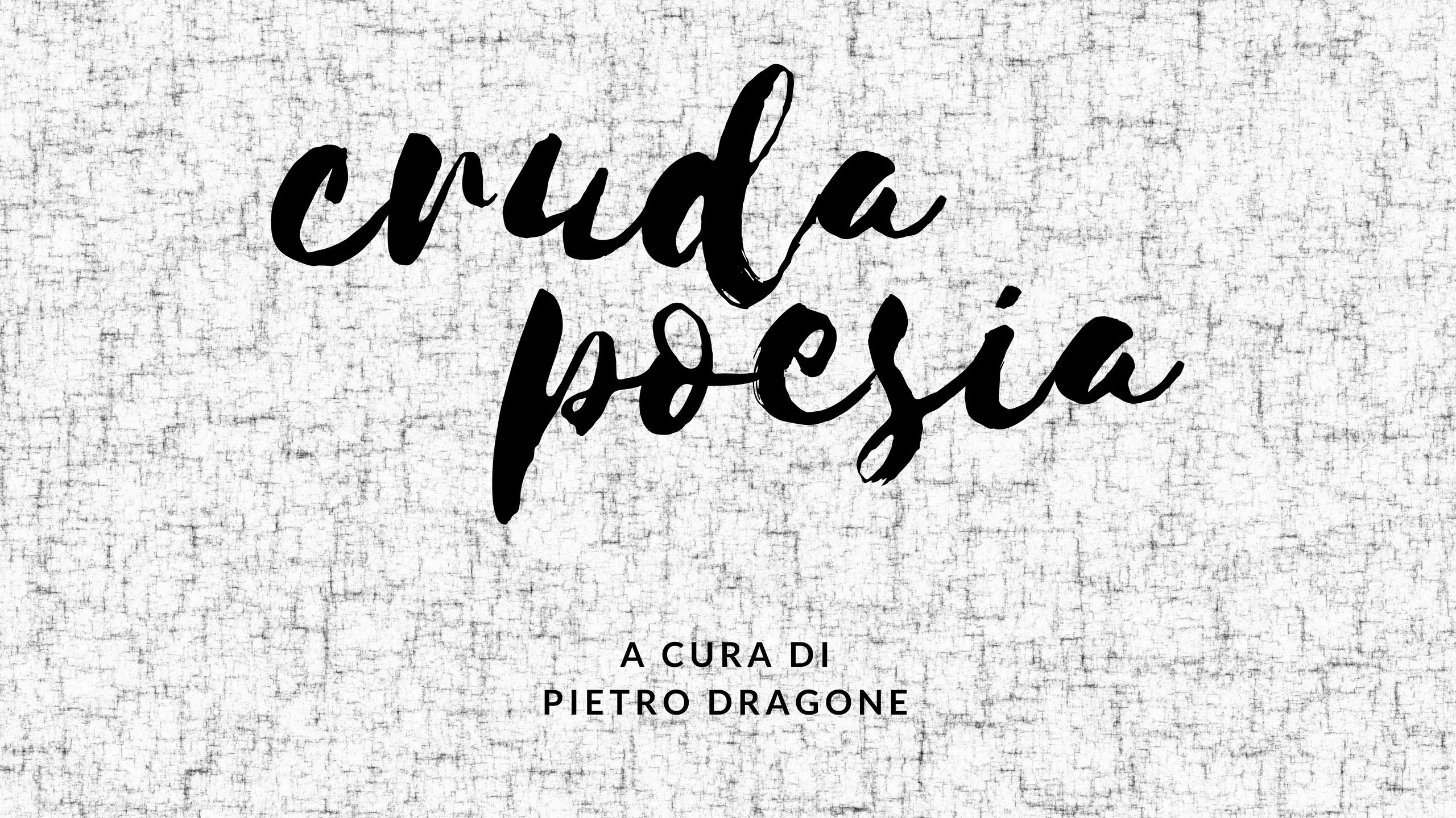 """CRUDA POESIA"": ECCO COME PROCEDERÒ"