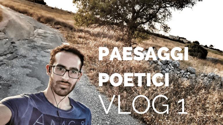 """Paesaggi Poetici"" | Vlog 1"
