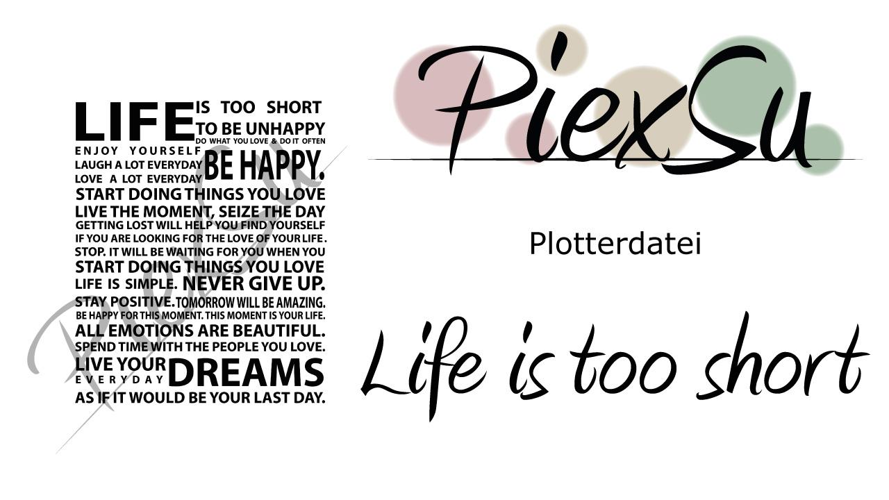 Plotterdatei Life is too short