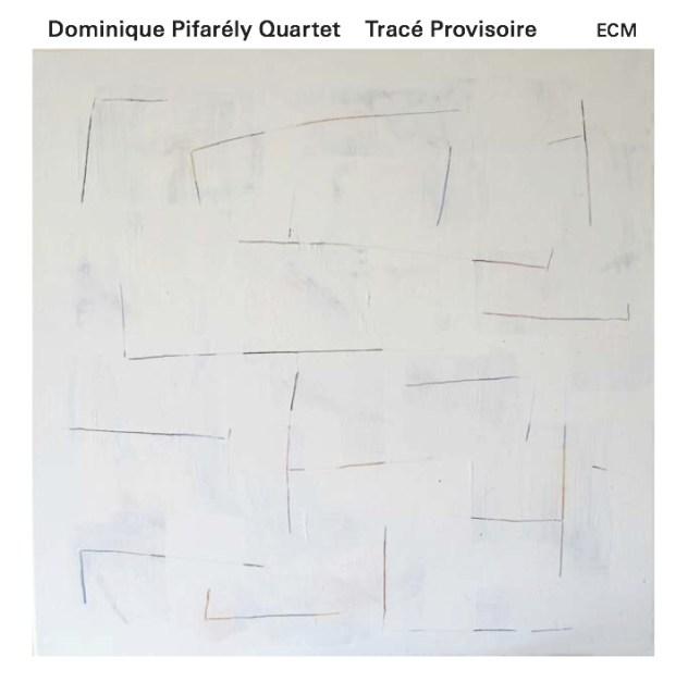 Dominique Pifarély Quartet : Tracé Provisoire Image