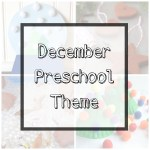 Our December Preschool Theme