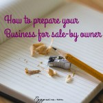 How to prepare your business for sale- by owner