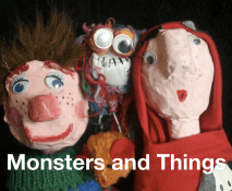 Monsters and Things Puppet Show