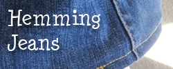 Hemming Jeans Tutorial