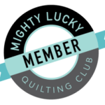Mighty Lucky Quilting Club Member