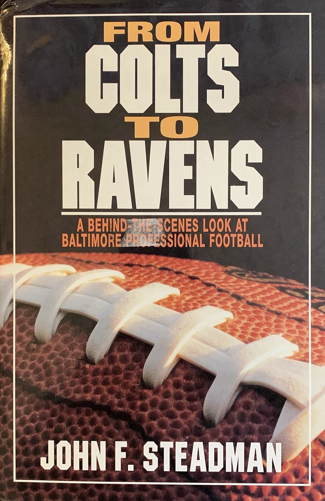 From Colts to Ravens by John Steadman