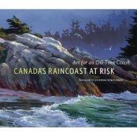 Canada's Raincoast at Risk: Art for an Oil-Free Coast