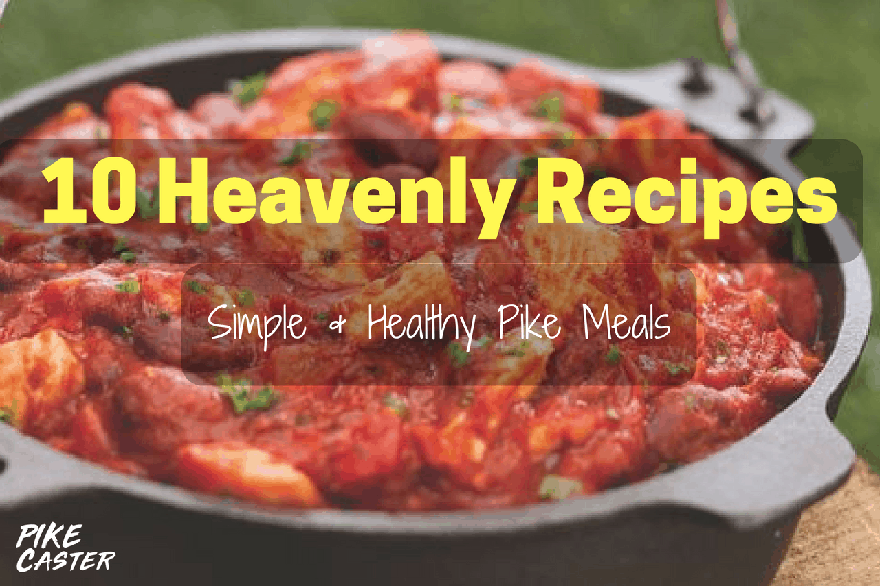 10 Super Simple Healthy Pike Recipes