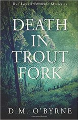 Death in Trout Fork, by: D.M. Obyrne