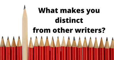 What makes you distinct from other writers?