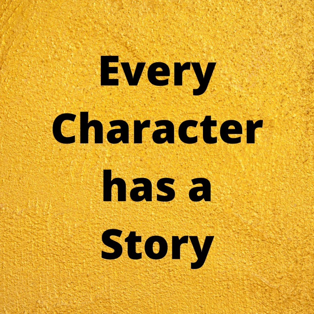 Every Character has a Story