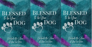 Blessed to be Your Dog - Cover