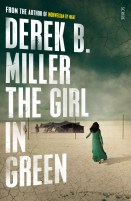 The Girl In Green by Derek B Miller