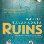 Ruins by Rajith Savanadasa