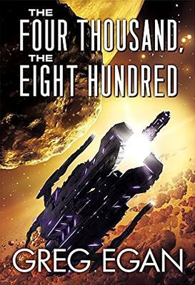 The Four Thousand The Eight Hundred by Greg Egan