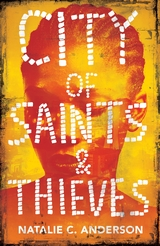 City of Saints and Thieves by Natalie C Anderson