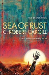 Sea of Rust by Robert Cargill