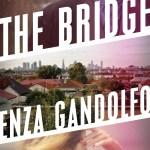 The Bridge by Enza Gandolfo