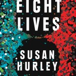 Eight Lives by Susan Hurley