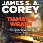 Tiamat's Wrath by James SA Corey