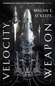 Velocity Weapon by Megan E O'Keefe